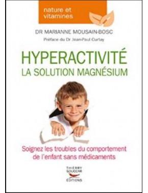 livre hyperactivité la solution magnesium dr marianne mousain-bosc