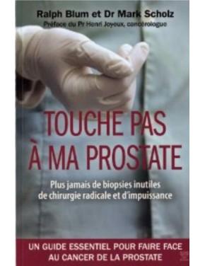 livre touche pas a ma prostate dr mark scholz